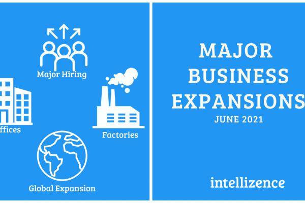 Business Expansion Announcements - June 2021